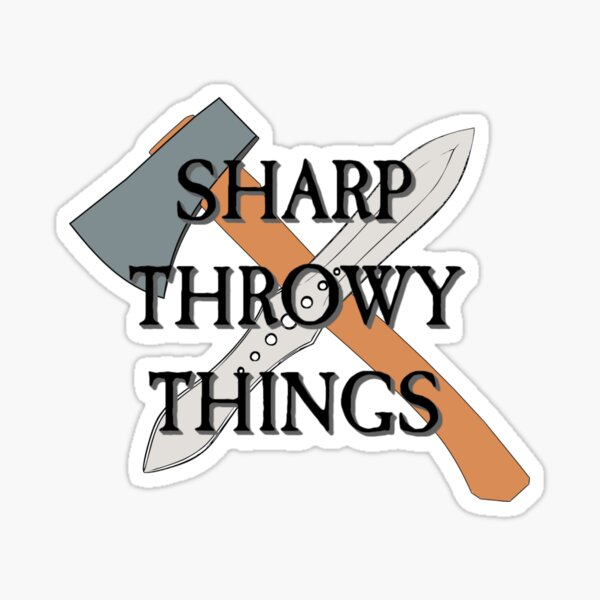 Sharp Throwy Things | The Axe Shoppe Sticker