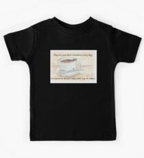 They say you learn something every day... Kids Tee