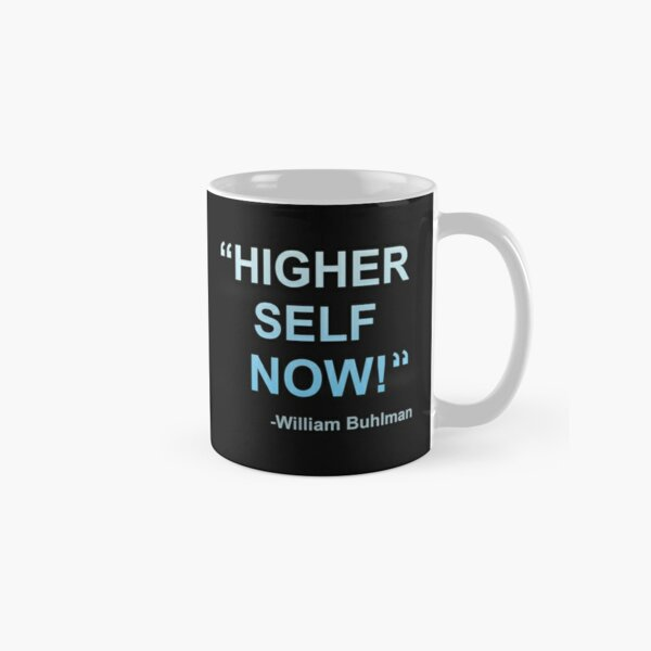 """""""Higher Self Now!"""" OBE command by William Buhlman Classic Mug"""