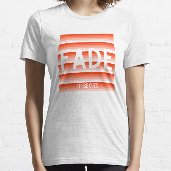 Fade Those Cues (Red) Essential T-Shirt