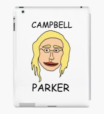 Campbell Parker doesn't necessarily smell terrible but he definitely stinks. iPad Case/Skin