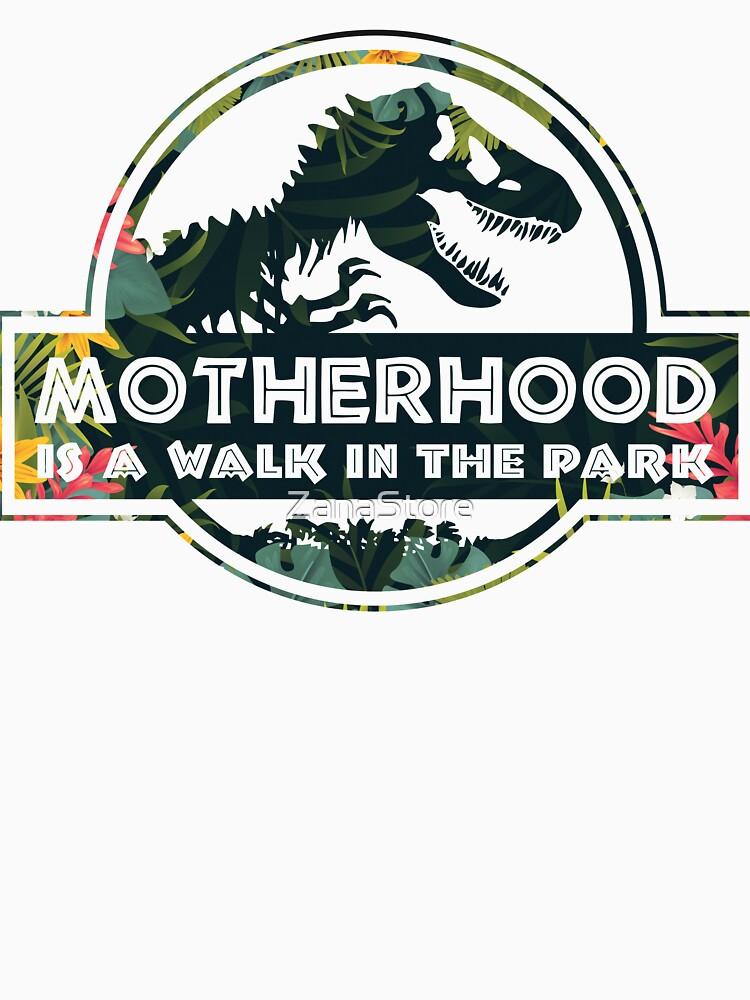 Motherhood A Walk In The Park by ZanaStore