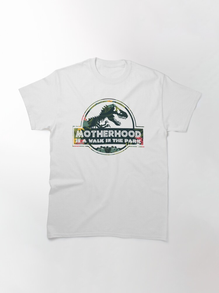 Alternate view of Motherhood A Walk In The Park Classic T-Shirt