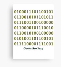Geeks are Sexy - Binary Canvas Print
