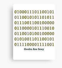 Geeks are Sexy - Binary Canvas Print