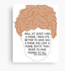 At Least I Had a Phone - Josh Widdicombe Canvas Print