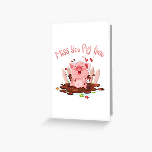 Miss You Pig time Greeting Card