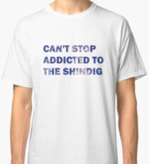 Can't Stop Addicted To The Shindig - Red Hot Chili Peppers Classic T-Shirt