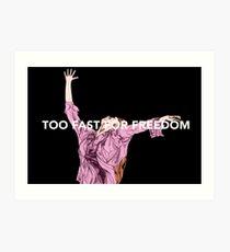 Zu schnell für die Freiheit Kunstdruck