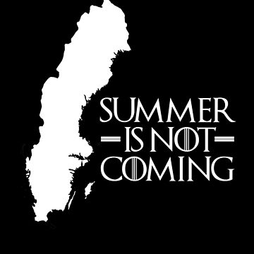 Summer is NOT coming - sweden(white text) by herbertshin