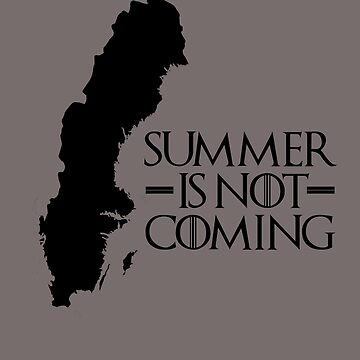 Summer is NOT coming - sweden(black text) by herbertshin