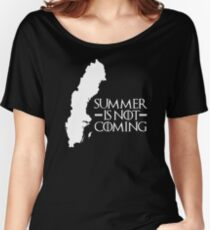 Summer is NOT coming - sweden(white text) Women's Relaxed Fit T-Shirt