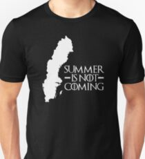 Summer is NOT coming - sweden(white text) T-Shirt