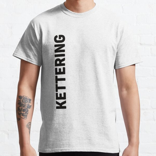 Made In Kettering Mens T-Shirt Born In Hometown Town Northamptonshire