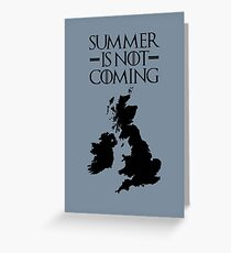 Summer is NOT coming - UK and Ireland(black text) Greeting Card
