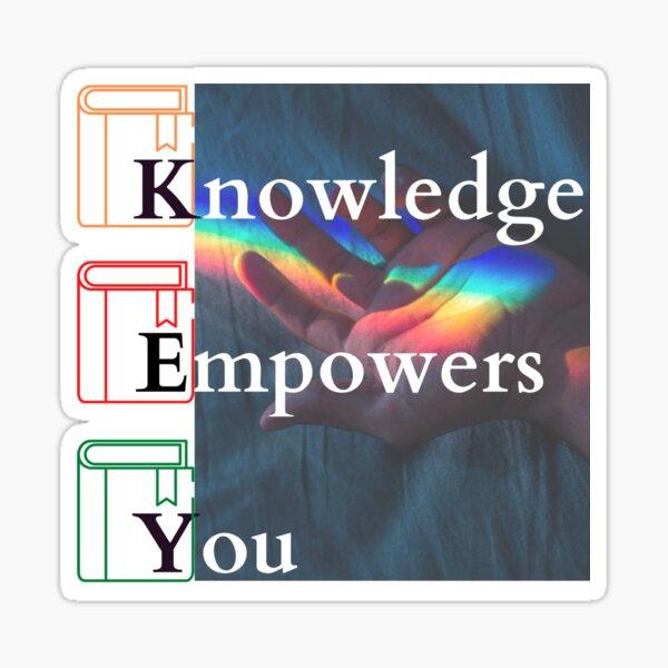 Knowledge Empowers You Sticker