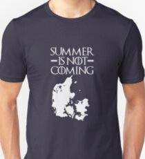 Summer is NOT coming - denmark(white text) T-Shirt