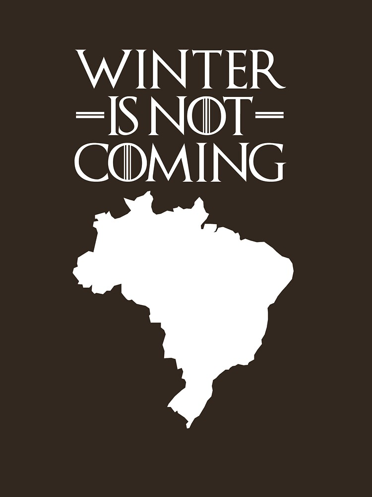 Winter is not Coming - Brazil by herbertshin