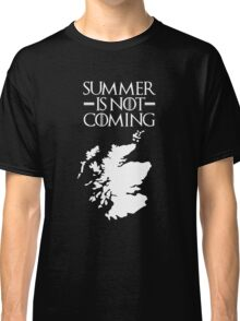 Summer is NOT coming - scotland(white text) Classic T-Shirt
