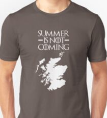 Summer is NOT coming - scotland(white text) T-Shirt