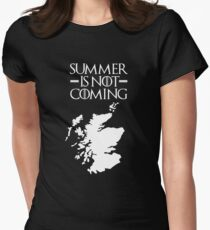 Summer is NOT coming - scotland(white text) Women's Fitted T-Shirt