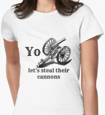 Let's Steal Their Cannons Womens Fitted T-Shirt