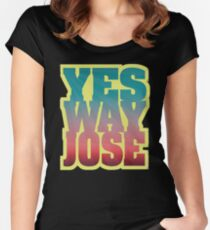 YES WAY JOSE Women's Fitted Scoop T-Shirt