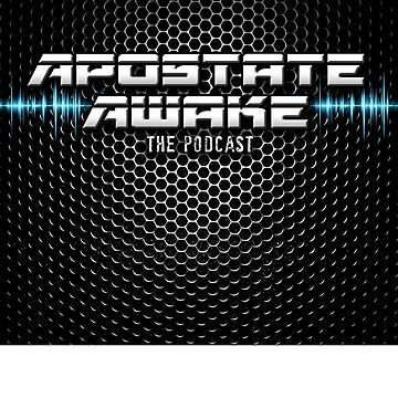 Apostate Awake Podcast by ApostateAwake