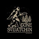 Gone Squatching by ironydesigns