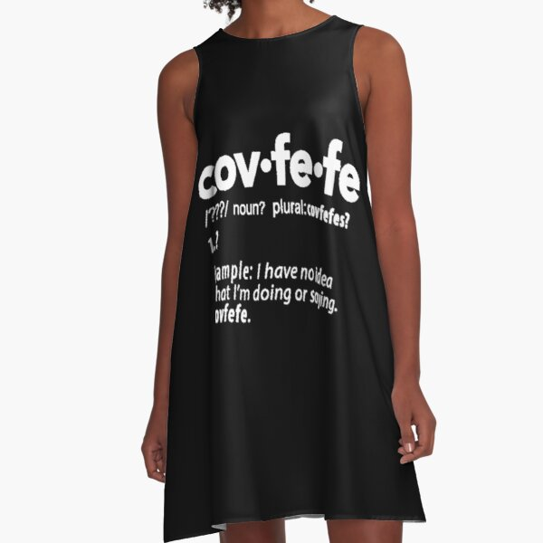 Covfefe AF, covfefe coffee definition A-Line Dress