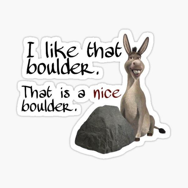 i like that boulder Sticker