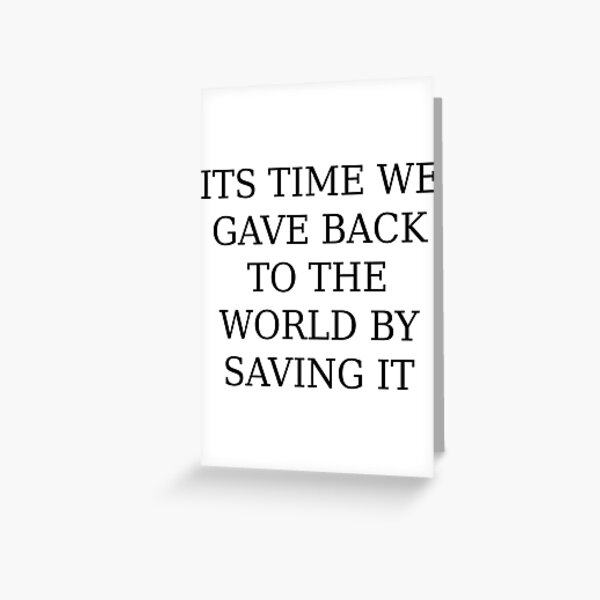 Its Time We Gave Back Greeting Card