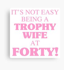 Trophy Wife At 40 Canvas Print