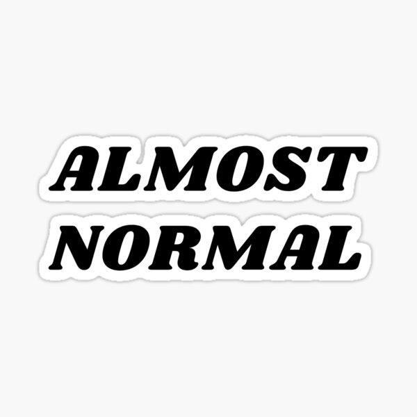 almost normal Sticker