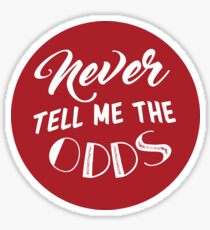 Never Tell Me the Odds Sticker