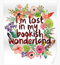 I'M LOST IN MY BOOKISH WONDERLAND  Poster