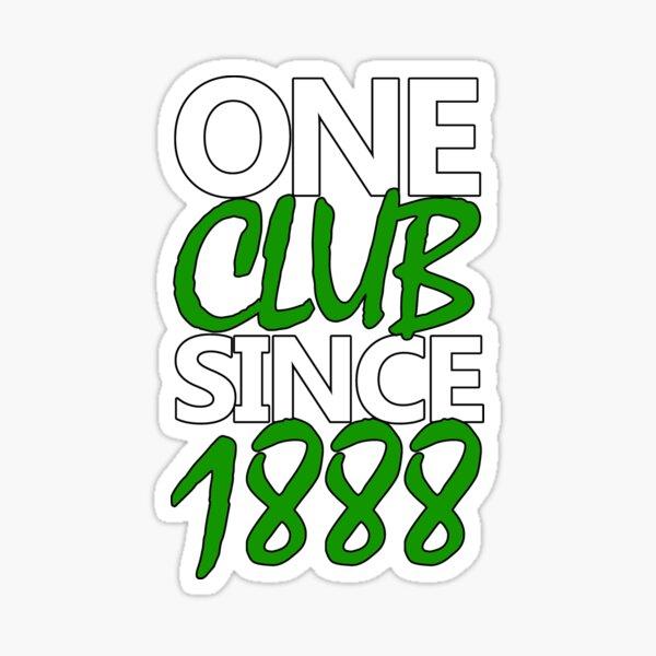 One Club Since 1888 Celts Top Sticker