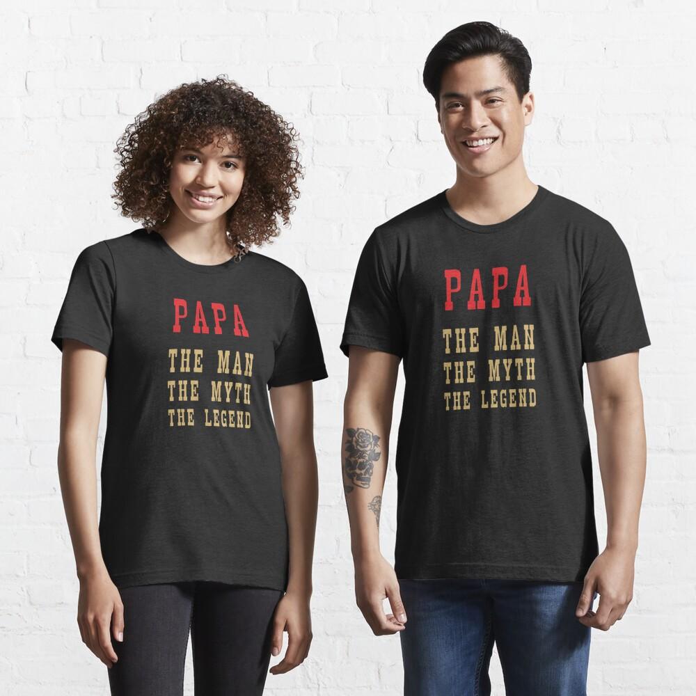 Papa - The Man, The Myth, The Legend Essential T-Shirt