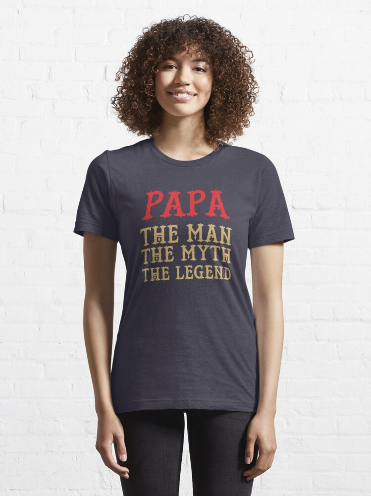 Alternate view of Papa - The Man, The Myth, The Legend Essential T-Shirt