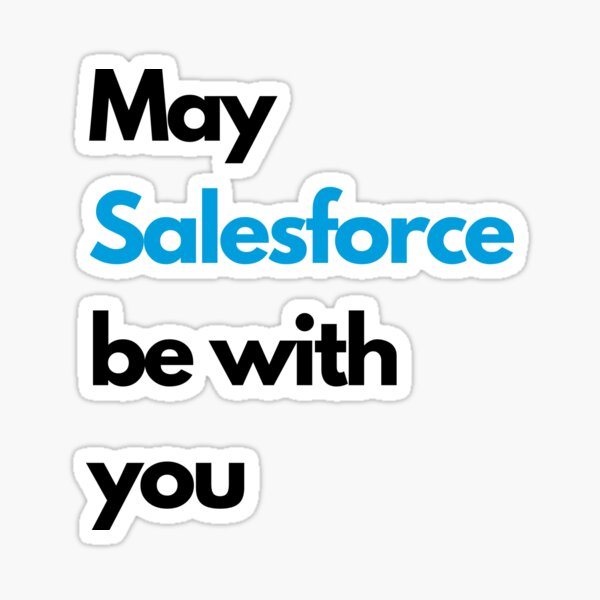 May SALESFORCE be with you white Sticker