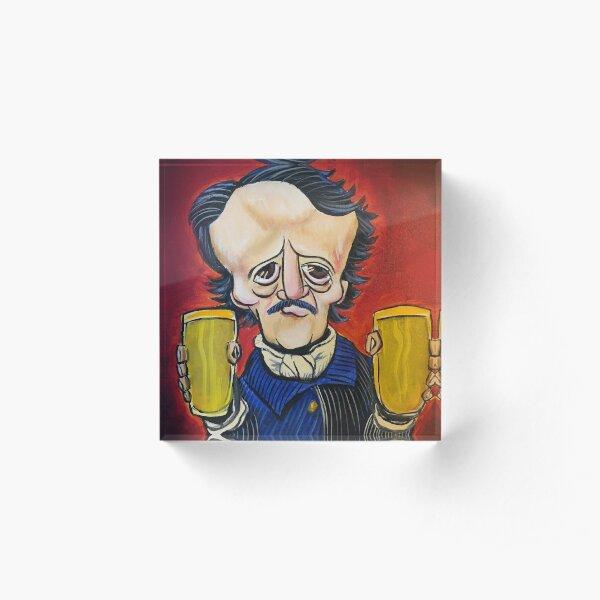 "Edgar Allan Poe ""Cheers"" Acrylic Block"