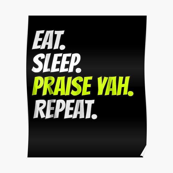 Eat-Sleep-Praise-Yah-Repeat-Tshirt-Hebrew-Israelite-Clothing Poster