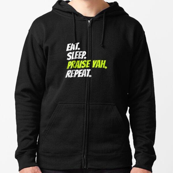 Eat-Sleep-Praise-Yah-Repeat-Tshirt-Hebrew-Israelite-Clothing Zipped Hoodie