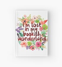 I'M LOST IN MY BOOKISH WONDERLAND  Hardcover Journal