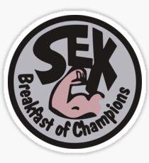 Sex Breakfast of Champions Sticker