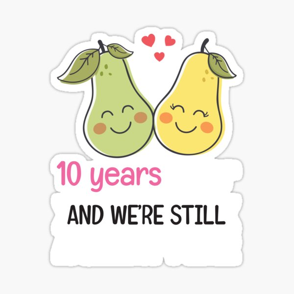 10 Years Later And We're Still A Great Pear 10th Anniversary Essential Gift Sticker