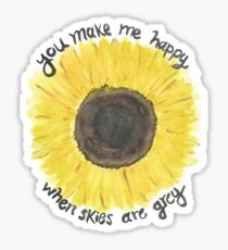 you make me happy when skies are grey Sticker