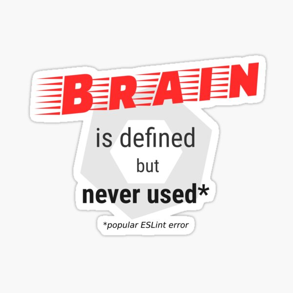 Brain is defined but never used - ESLint testing Sticker