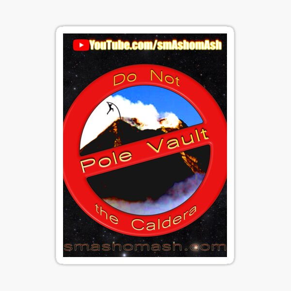 Do Not Pole Vault the Caldera Sticker
