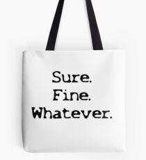 Sure Fine Whatever Tote Bag